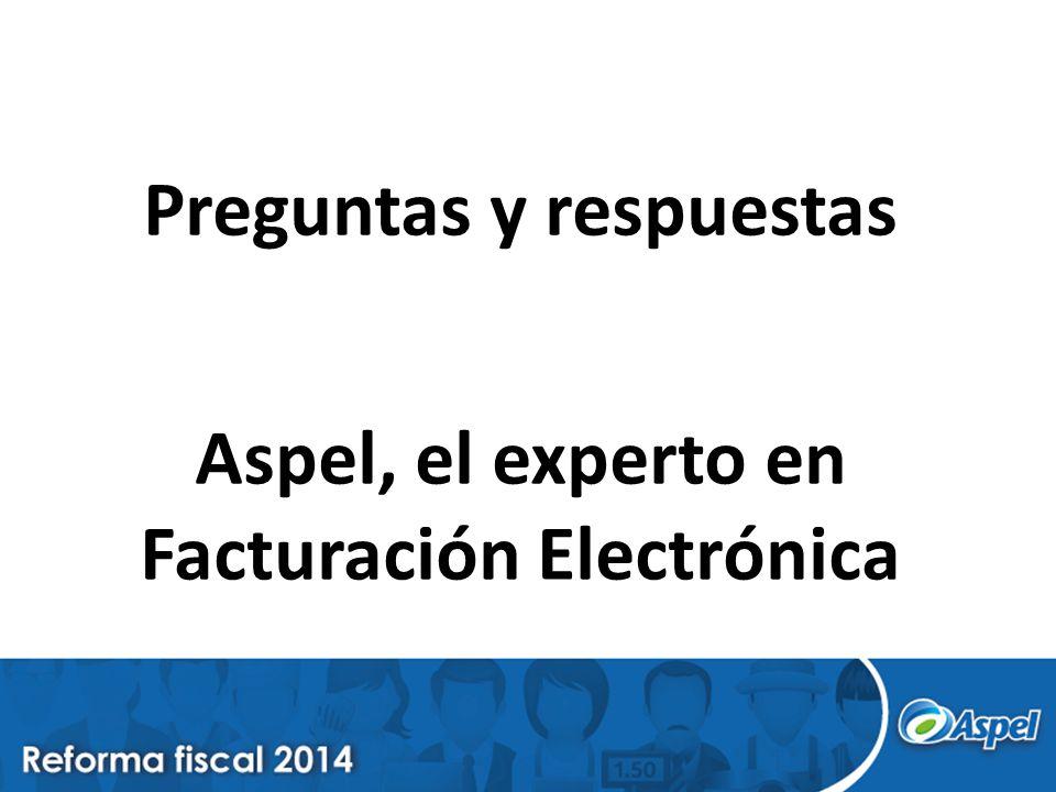 Preguntas y respuestas Aspel, el experto en Facturación Electrónica
