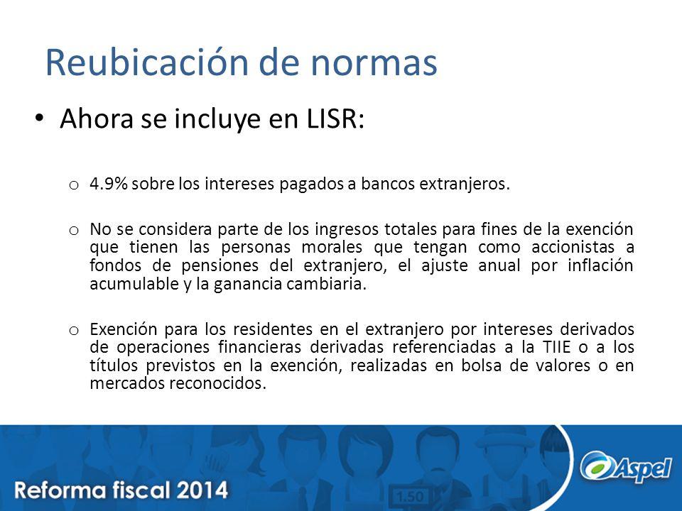 Reubicación de normas Ahora se incluye en LISR: