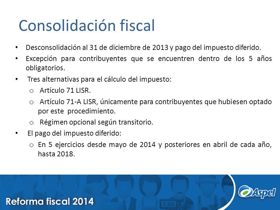 Consolidación fiscal Desconsolidación al 31 de diciembre de 2013 y pago del impuesto diferido.