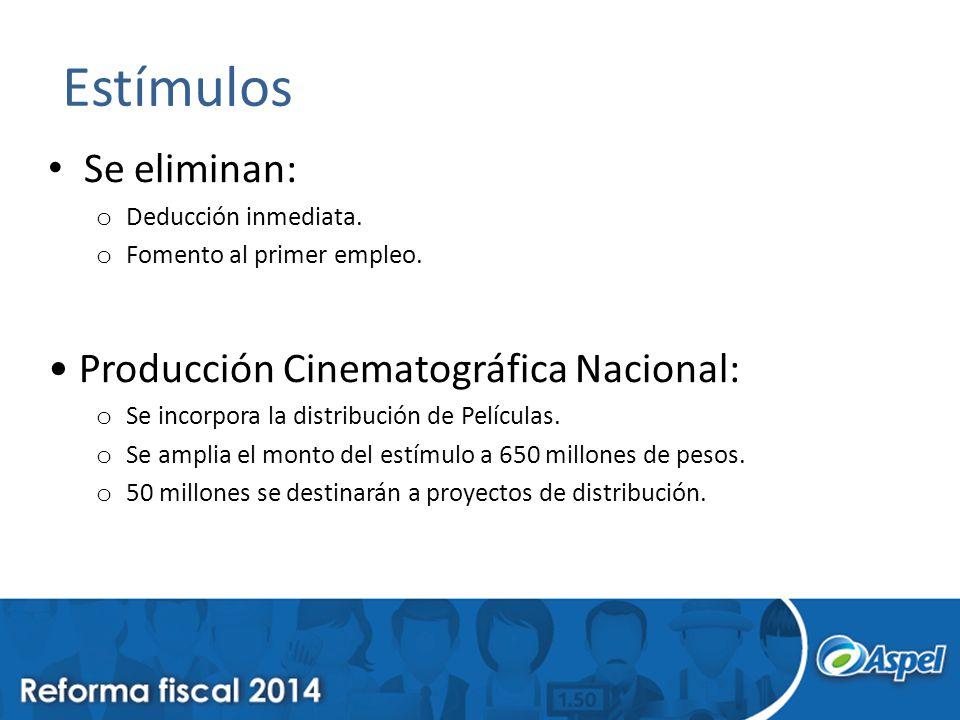 Estímulos Se eliminan: • Producción Cinematográfica Nacional: