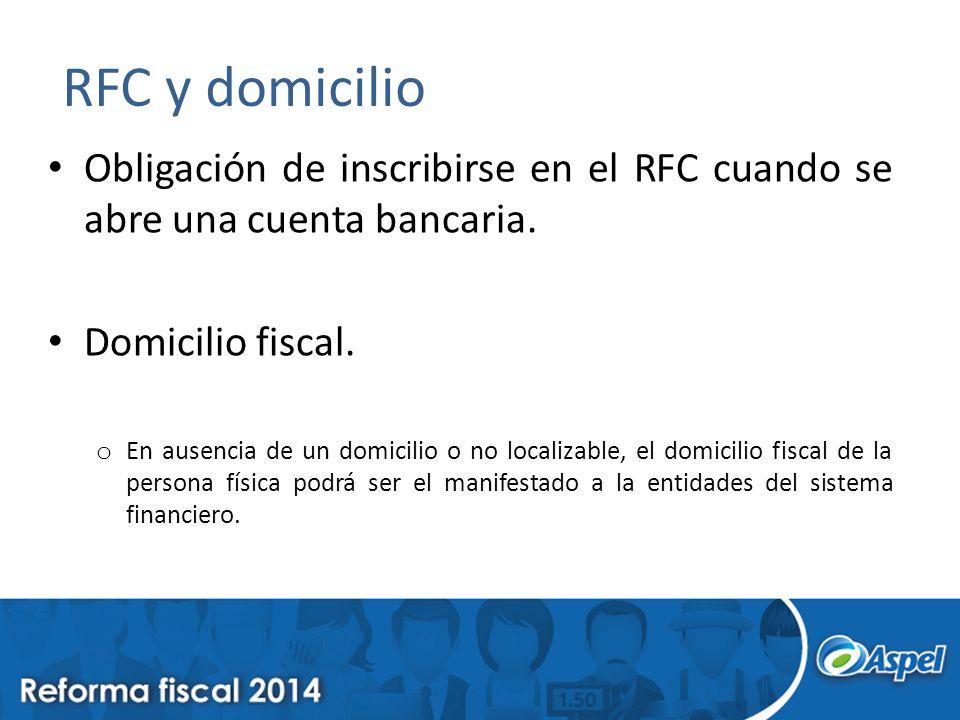 RFC y domicilio Obligación de inscribirse en el RFC cuando se abre una cuenta bancaria. Domicilio fiscal.