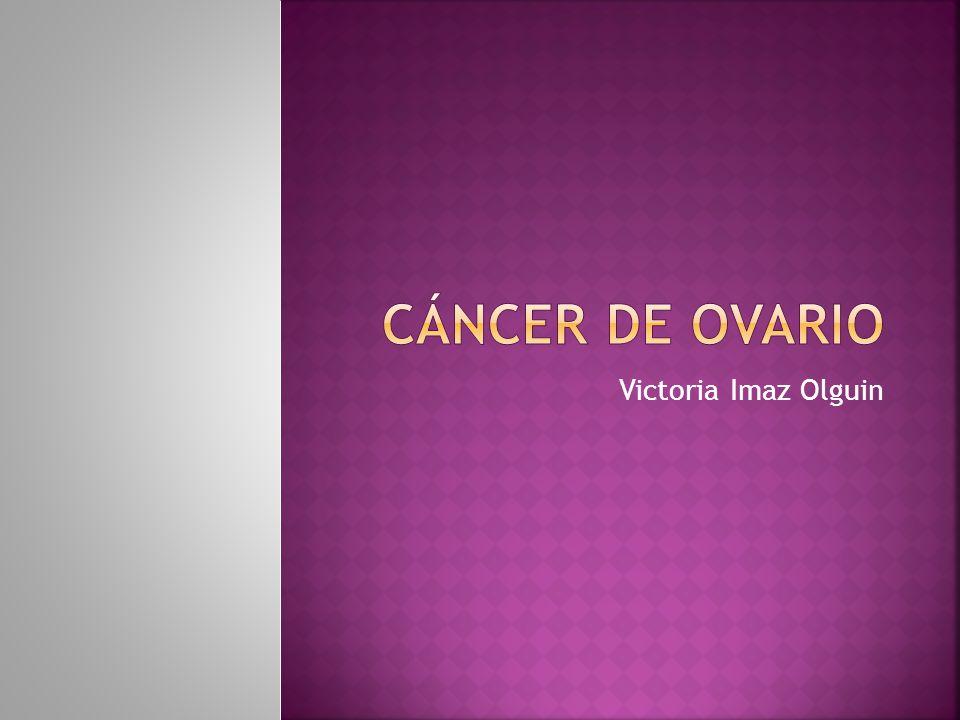 Cáncer de Ovario Victoria Imaz Olguin