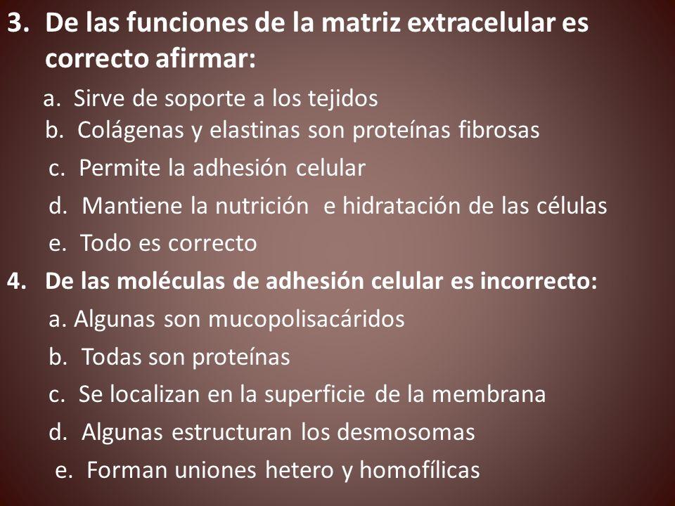De las funciones de la matriz extracelular es correcto afirmar: