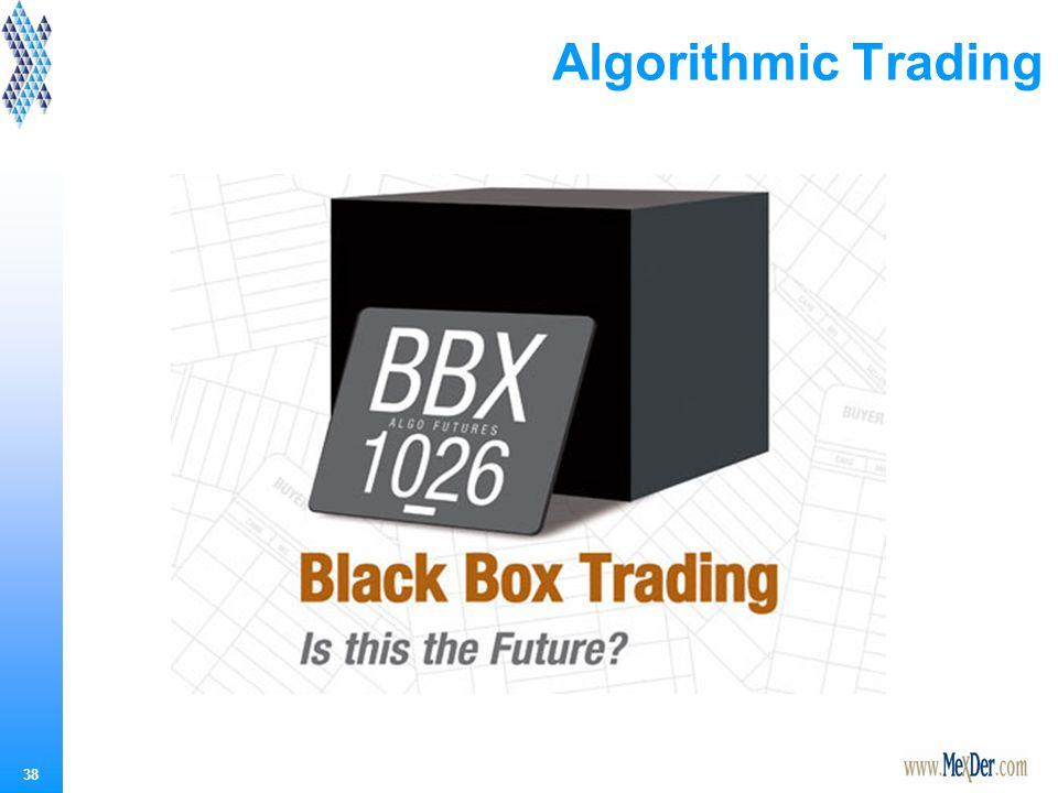 Algorithmic Trading Conocido también como Operación automatizada o Caja Negra de Operación .