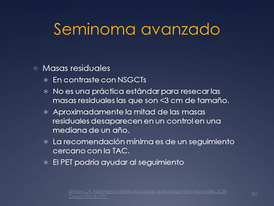 Seminoma avanzado Masas residuales En contraste con NSGCTs