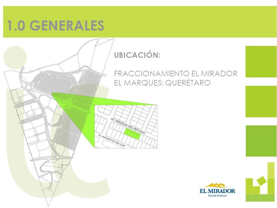 1.0 GENERALES UBICACIÓN: FRACCIONAMIENTO EL MIRADOR