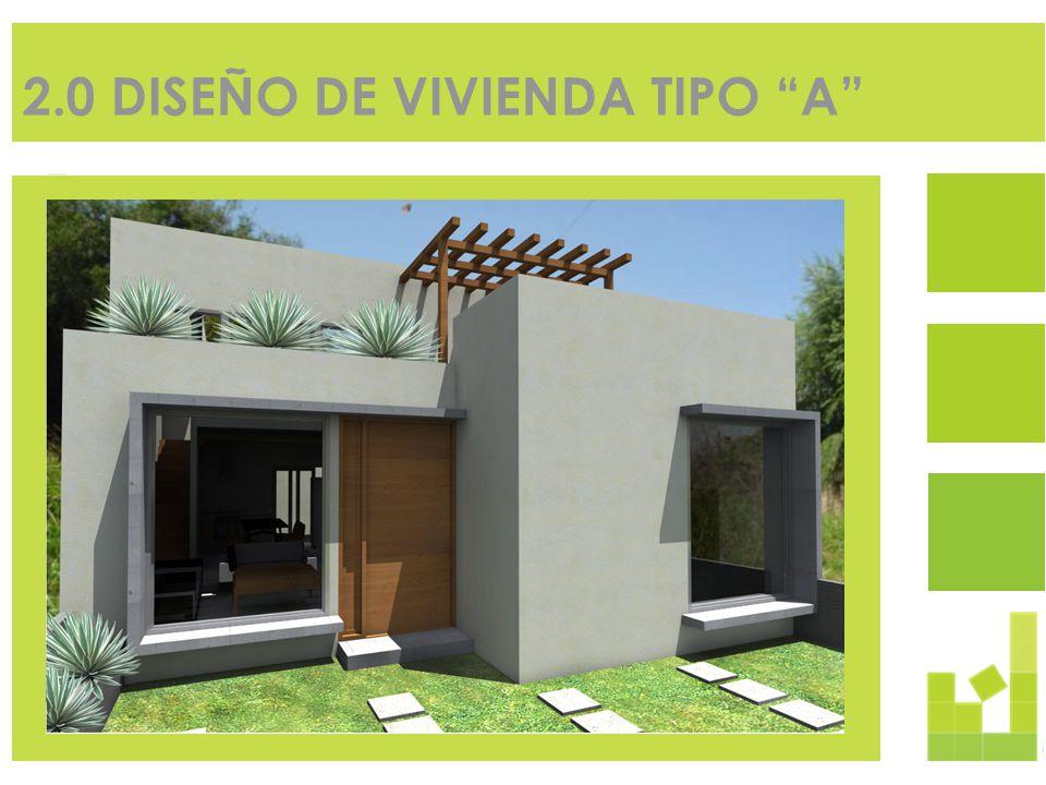 2.0 DISEÑO DE VIVIENDA TIPO A