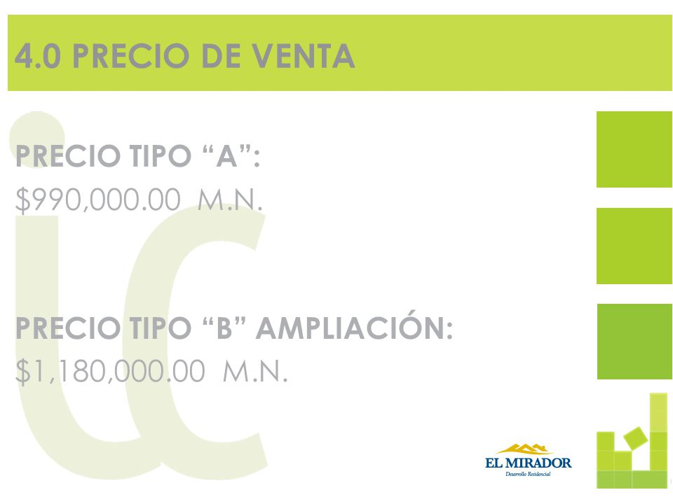 4.0 PRECIO DE VENTA PRECIO TIPO A : $990,000.00 M.N.