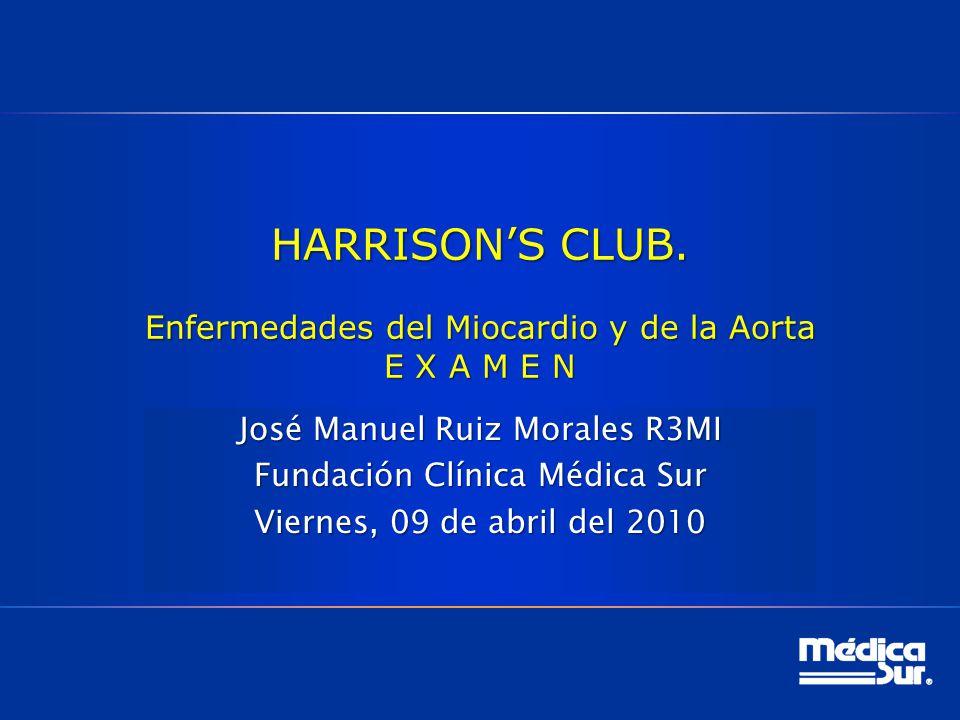 HARRISON'S CLUB. Enfermedades del Miocardio y de la Aorta E X A M E N