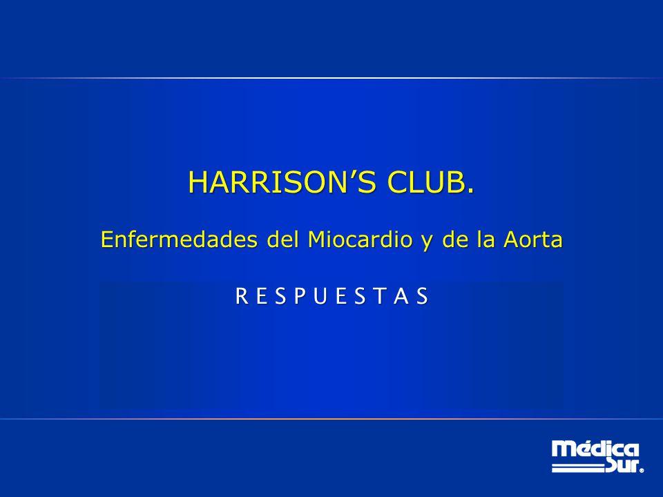 HARRISON'S CLUB. Enfermedades del Miocardio y de la Aorta