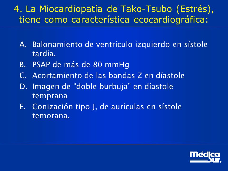 4. La Miocardiopatía de Tako-Tsubo (Estrés), tiene como característica ecocardiográfica: