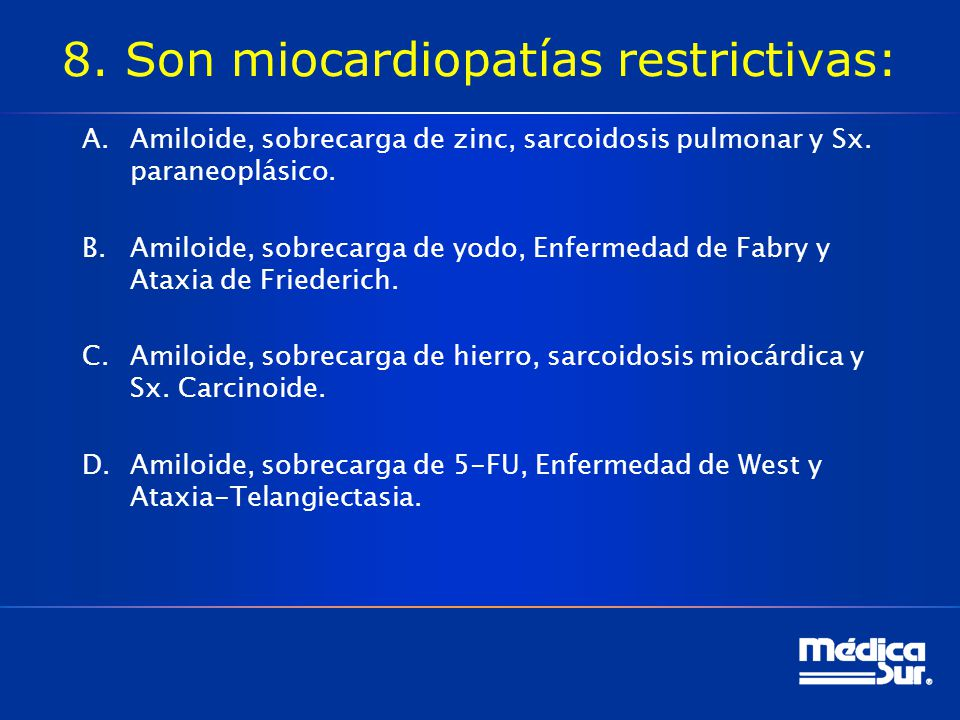 8. Son miocardiopatías restrictivas:
