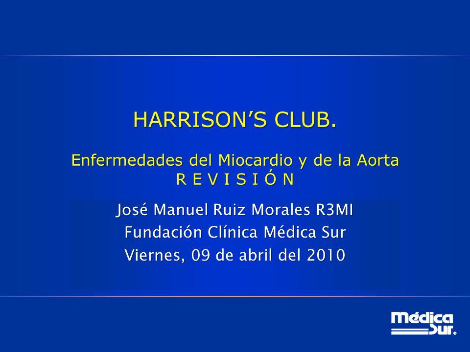 HARRISON'S CLUB. Enfermedades del Miocardio y de la Aorta R E V I S I Ó N