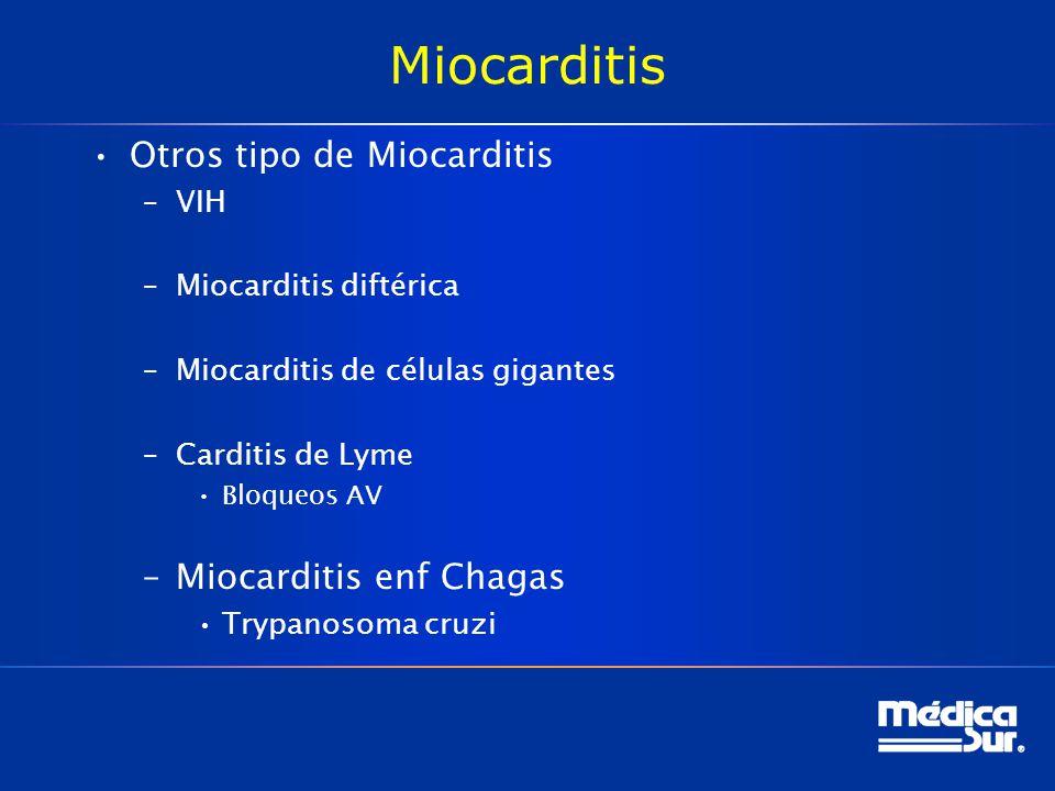 Miocarditis Otros tipo de Miocarditis Miocarditis enf Chagas VIH