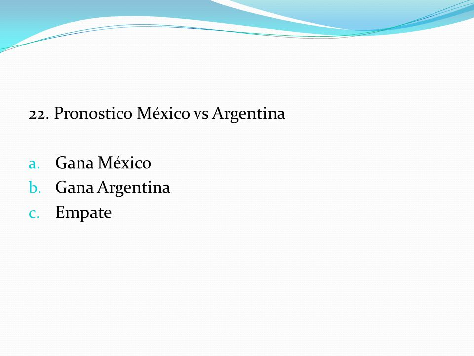 22. Pronostico México vs Argentina