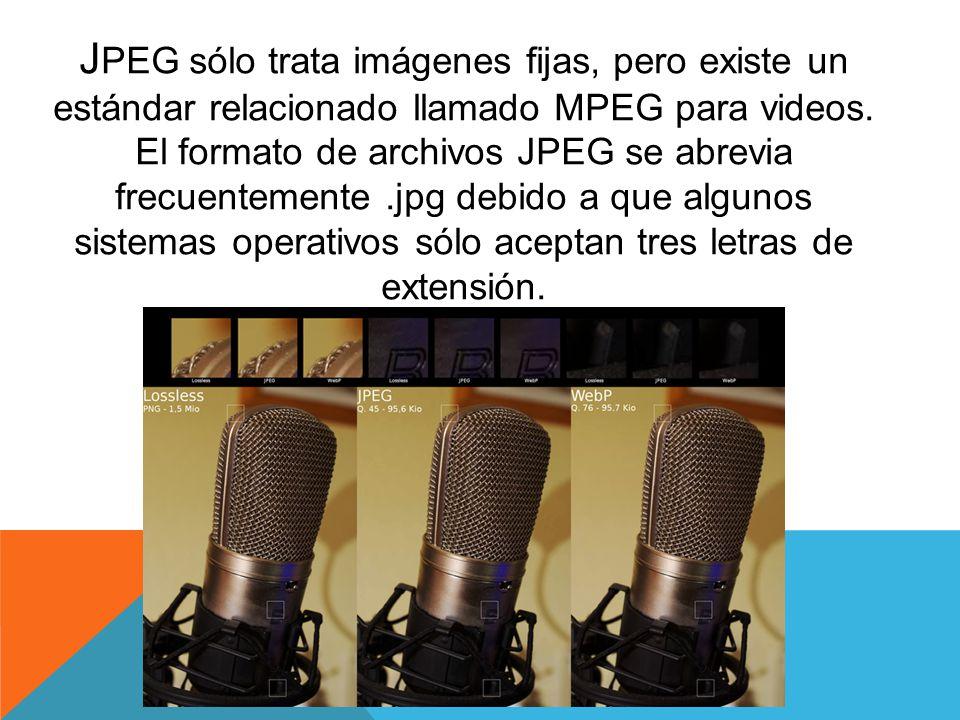 JPEG sólo trata imágenes fijas, pero existe un estándar relacionado llamado MPEG para videos.