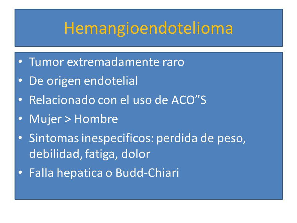 Hemangioendotelioma Tumor extremadamente raro De origen endotelial