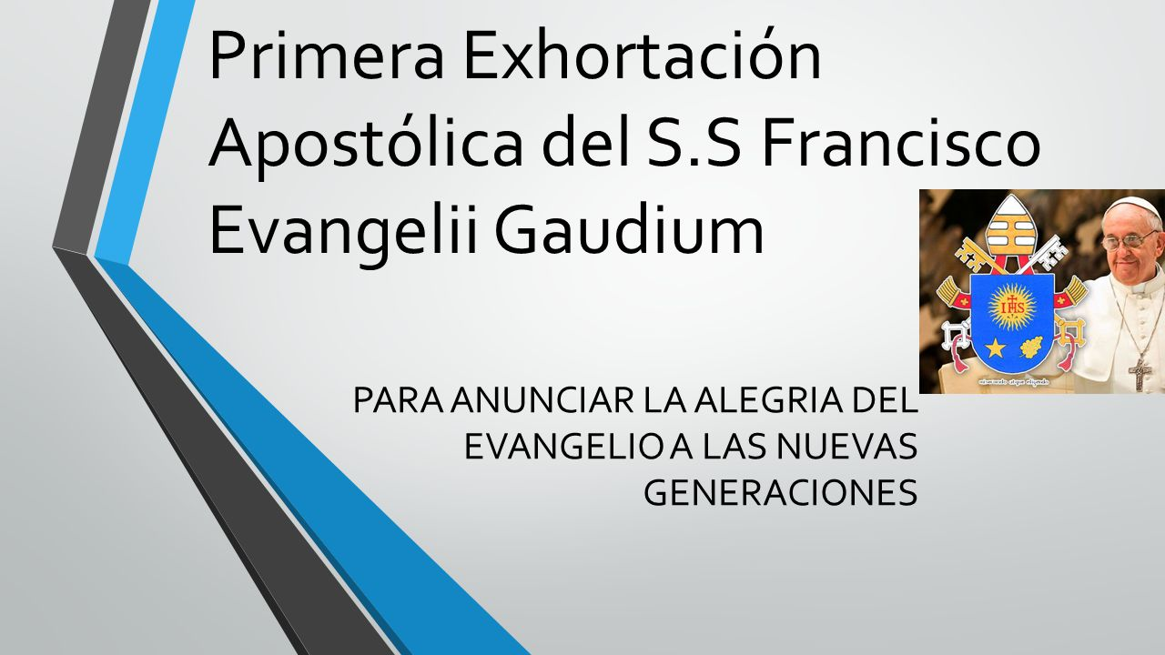 Primera Exhortación Apostólica del S.S Francisco Evangelii Gaudium