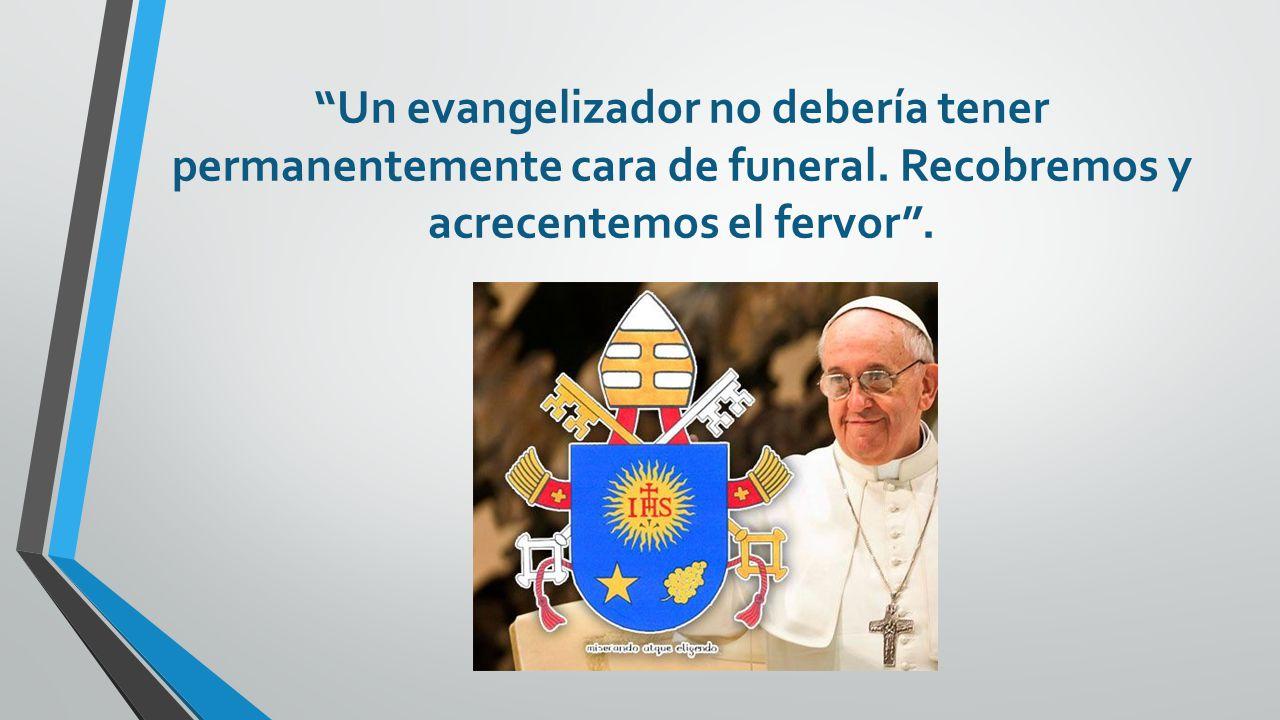 Un evangelizador no debería tener permanentemente cara de funeral