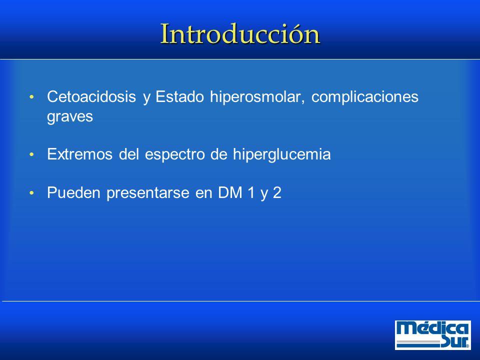 Introducción Cetoacidosis y Estado hiperosmolar, complicaciones graves