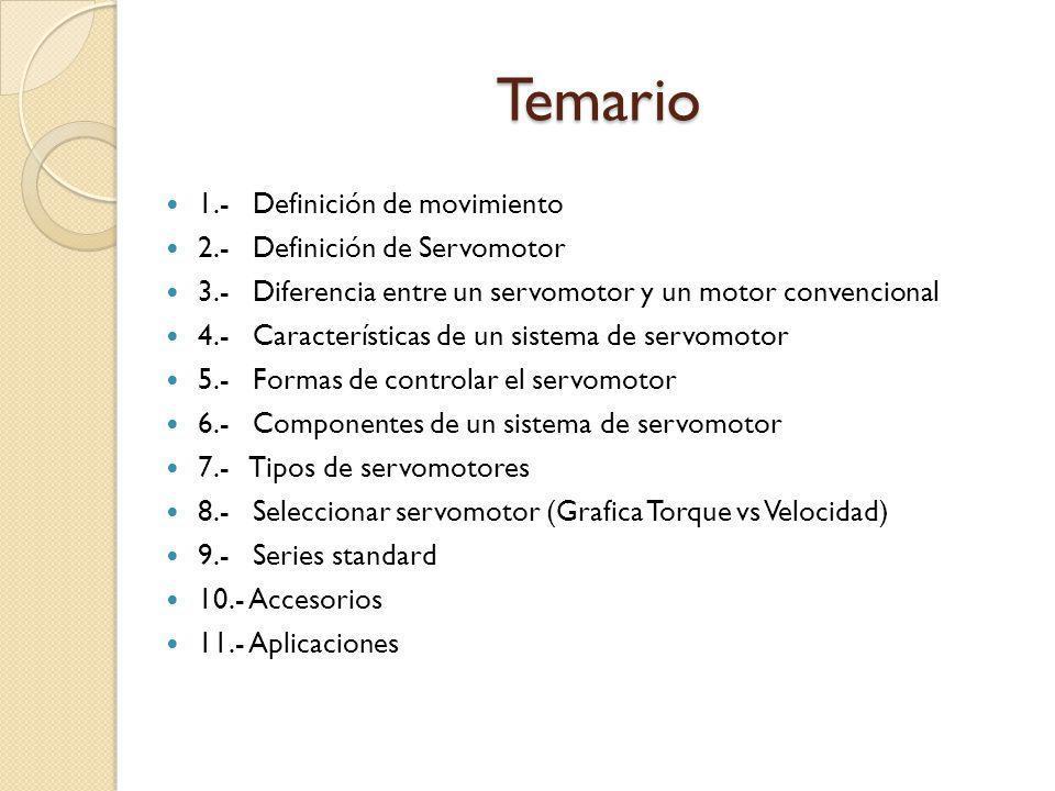 Temario 1.- Definición de movimiento 2.- Definición de Servomotor