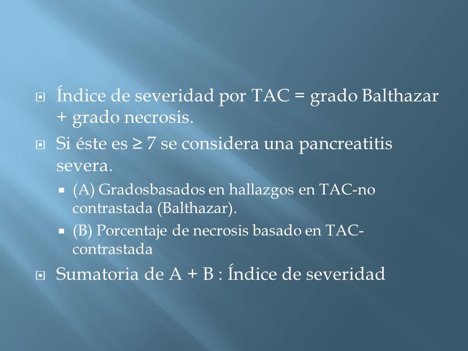 Índice de severidad por TAC = grado Balthazar + grado necrosis.