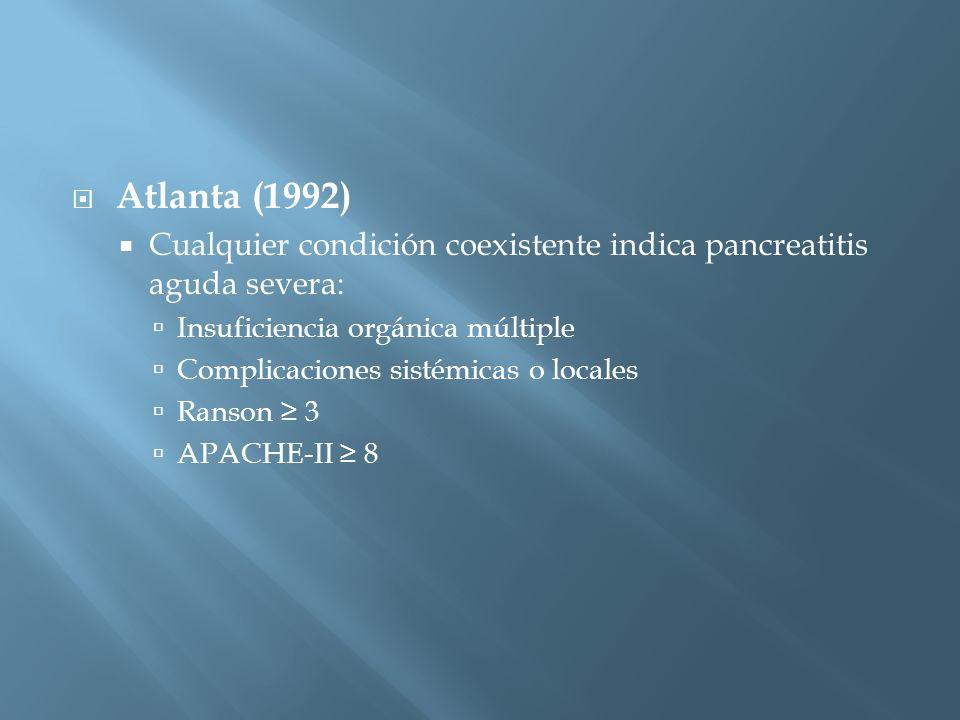 Atlanta (1992) Cualquier condición coexistente indica pancreatitis aguda severa: Insuficiencia orgánica múltiple.