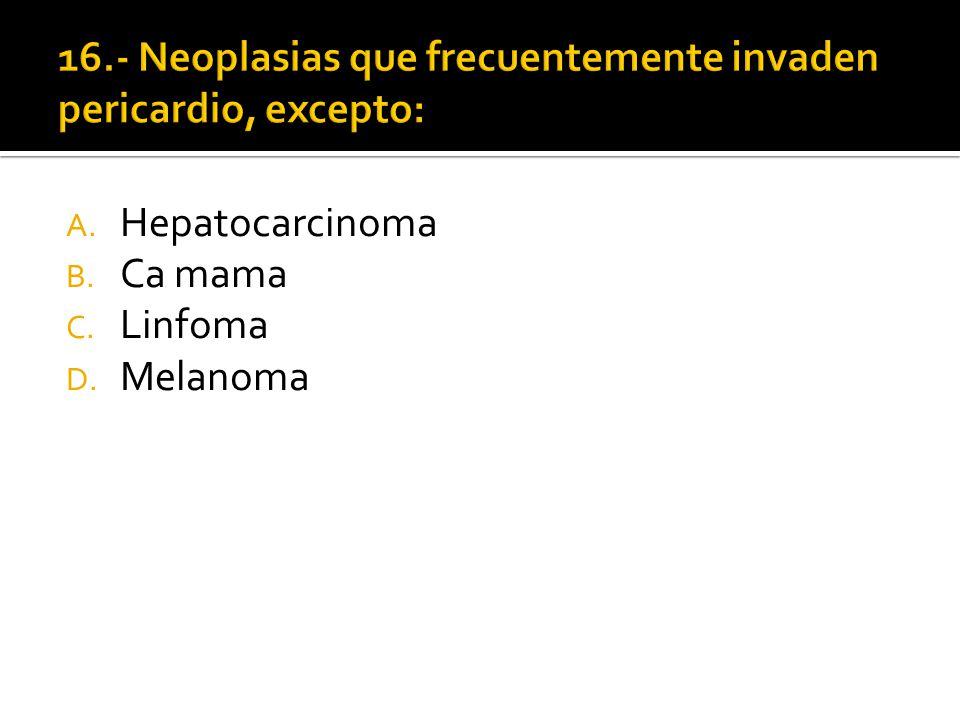 16.- Neoplasias que frecuentemente invaden pericardio, excepto: