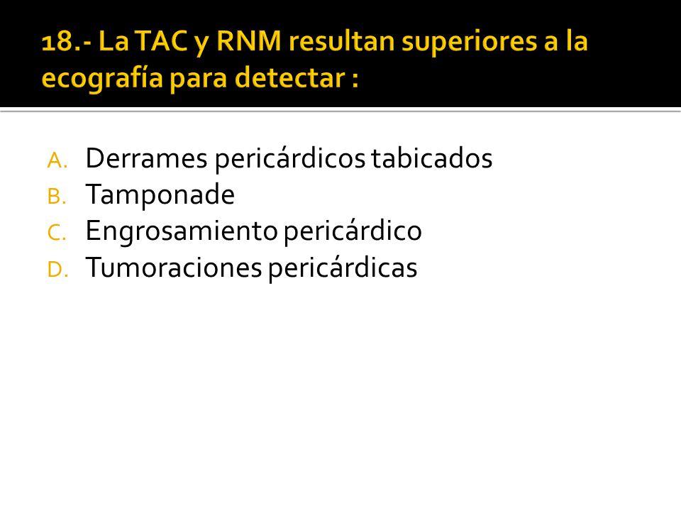 18.- La TAC y RNM resultan superiores a la ecografía para detectar :
