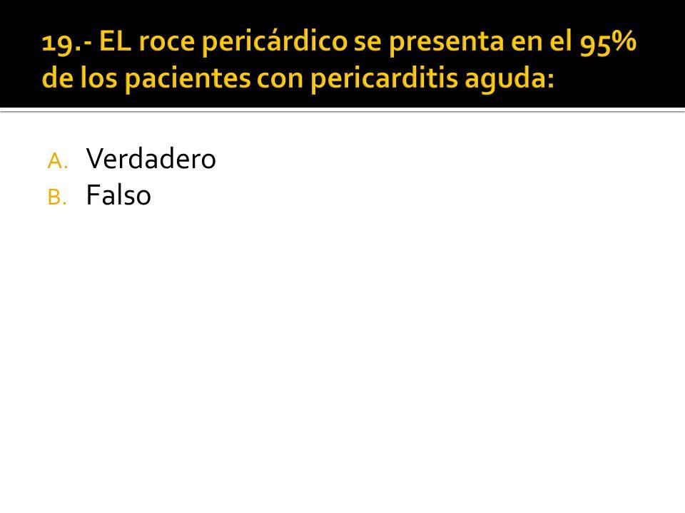19.- EL roce pericárdico se presenta en el 95% de los pacientes con pericarditis aguda:
