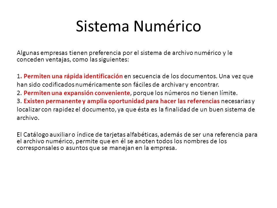 Sistema Numérico Algunas empresas tienen preferencia por el sistema de archivo numérico y le conceden ventajas, como las siguientes: