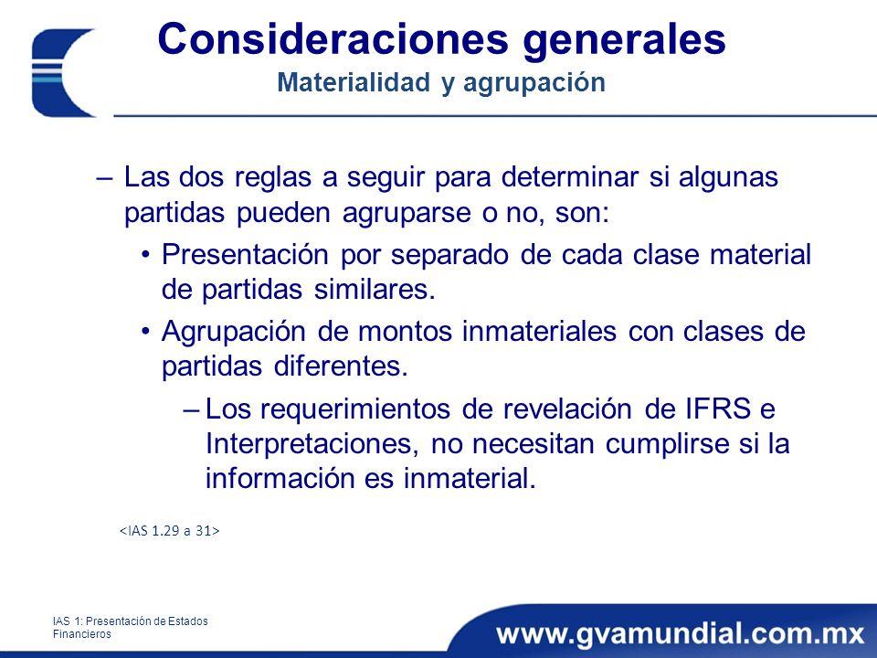 Consideraciones generales Materialidad y agrupación