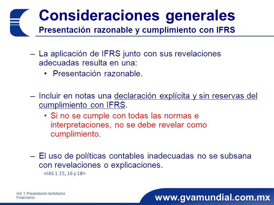 Consideraciones generales Presentación razonable y cumplimiento con IFRS