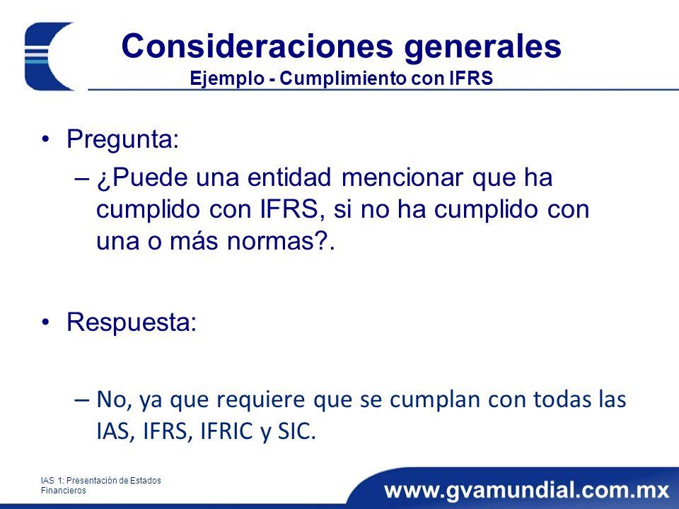 Consideraciones generales Ejemplo - Cumplimiento con IFRS