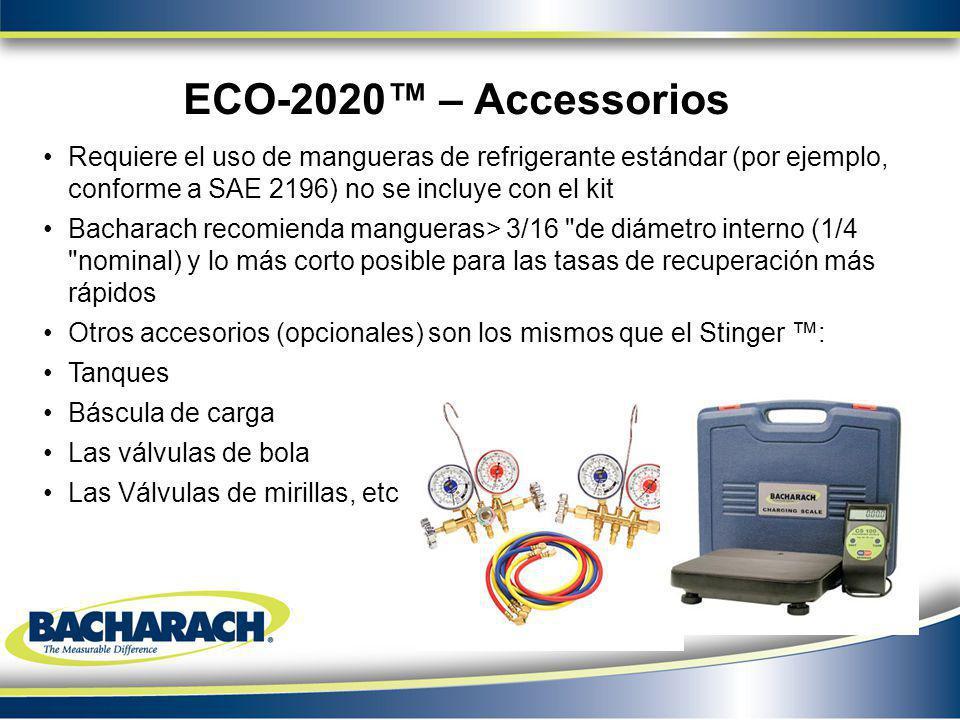 ECO-2020™ – Accessorios Requiere el uso de mangueras de refrigerante estándar (por ejemplo, conforme a SAE 2196) no se incluye con el kit.