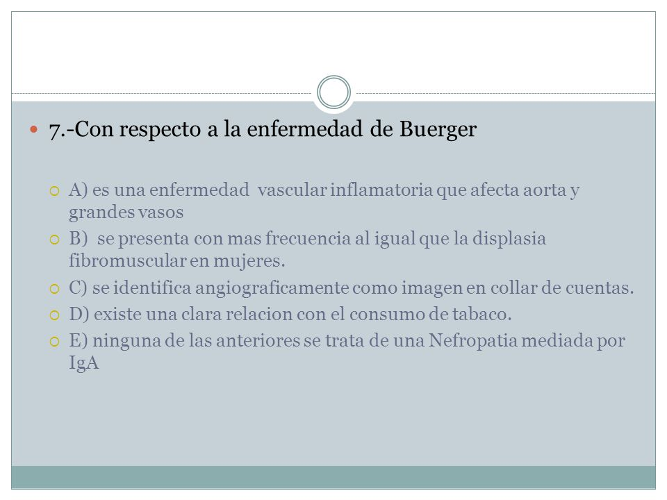 7.-Con respecto a la enfermedad de Buerger