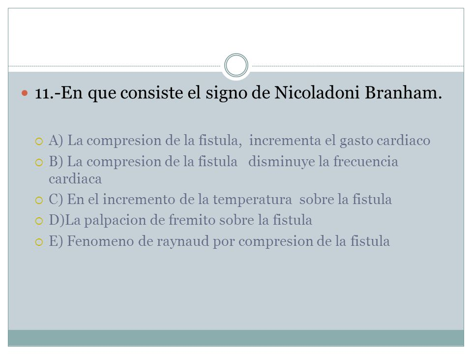 11.-En que consiste el signo de Nicoladoni Branham.