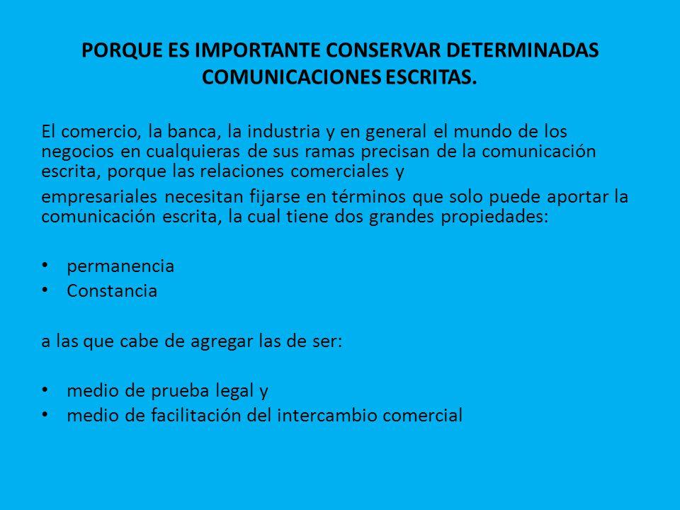 PORQUE ES IMPORTANTE CONSERVAR DETERMINADAS COMUNICACIONES ESCRITAS.