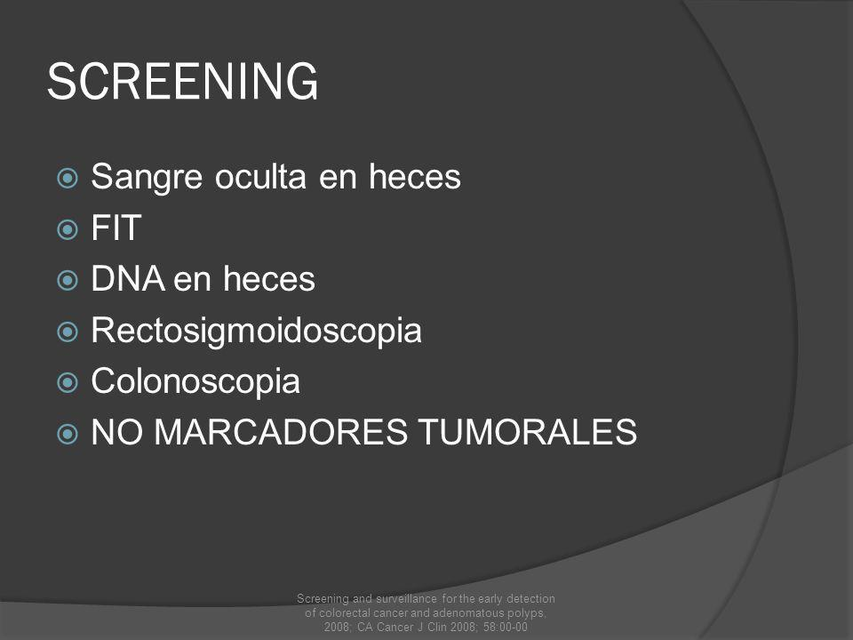 SCREENING Sangre oculta en heces FIT DNA en heces Rectosigmoidoscopia