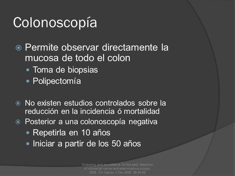 Colonoscopía Permite observar directamente la mucosa de todo el colon