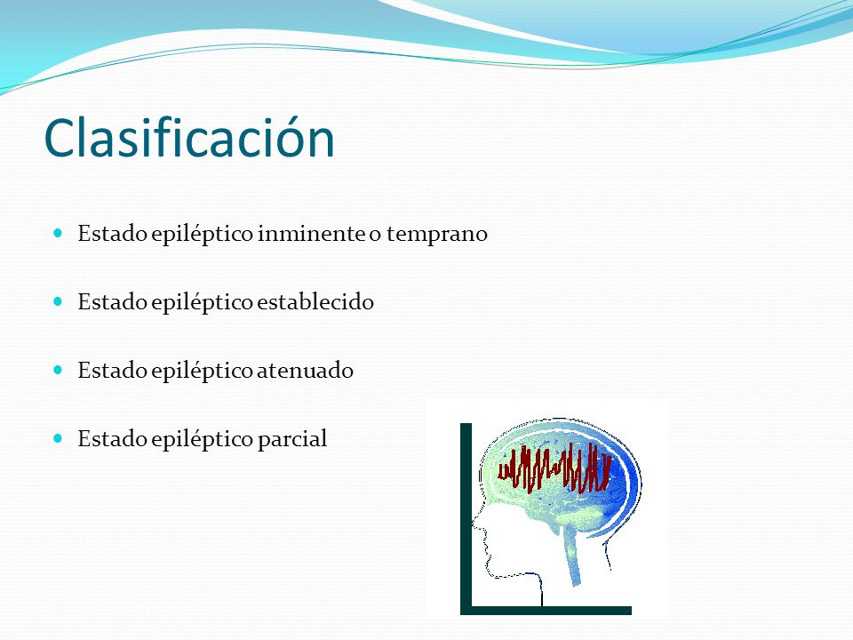 Clasificación Estado epiléptico inminente o temprano