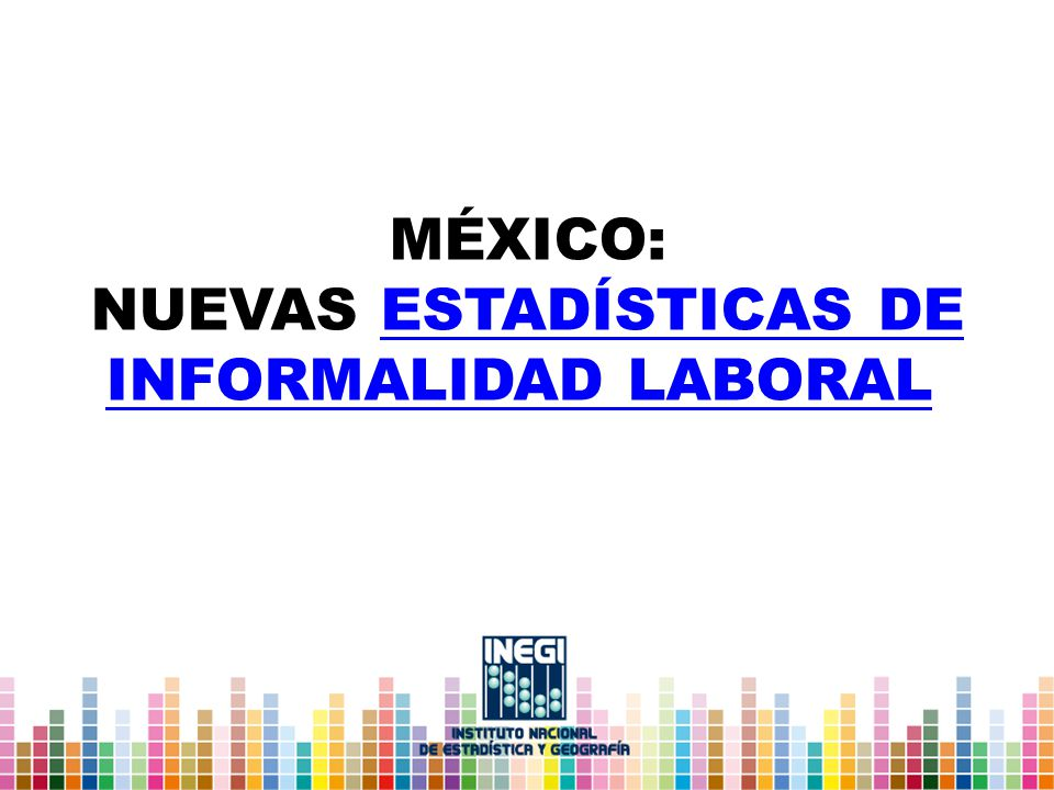 México: Nuevas estadísticas de informalidad laboral