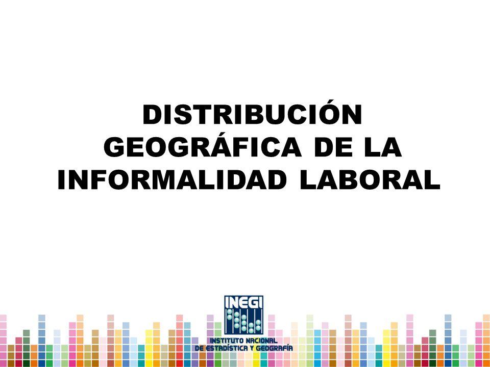 Distribución geográfica de la informalidad laboral