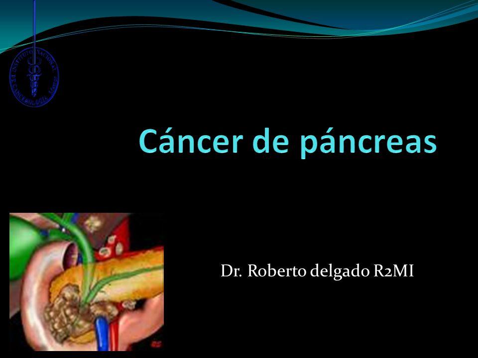 Cáncer de páncreas Dr. Roberto delgado R2MI