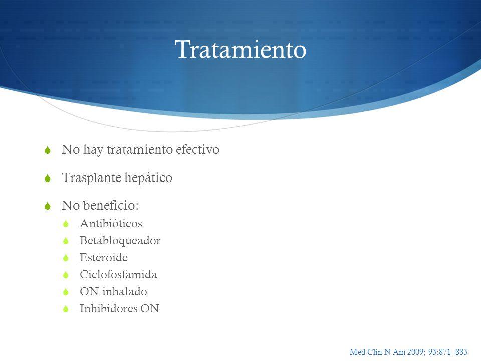 Tratamiento No hay tratamiento efectivo Trasplante hepático