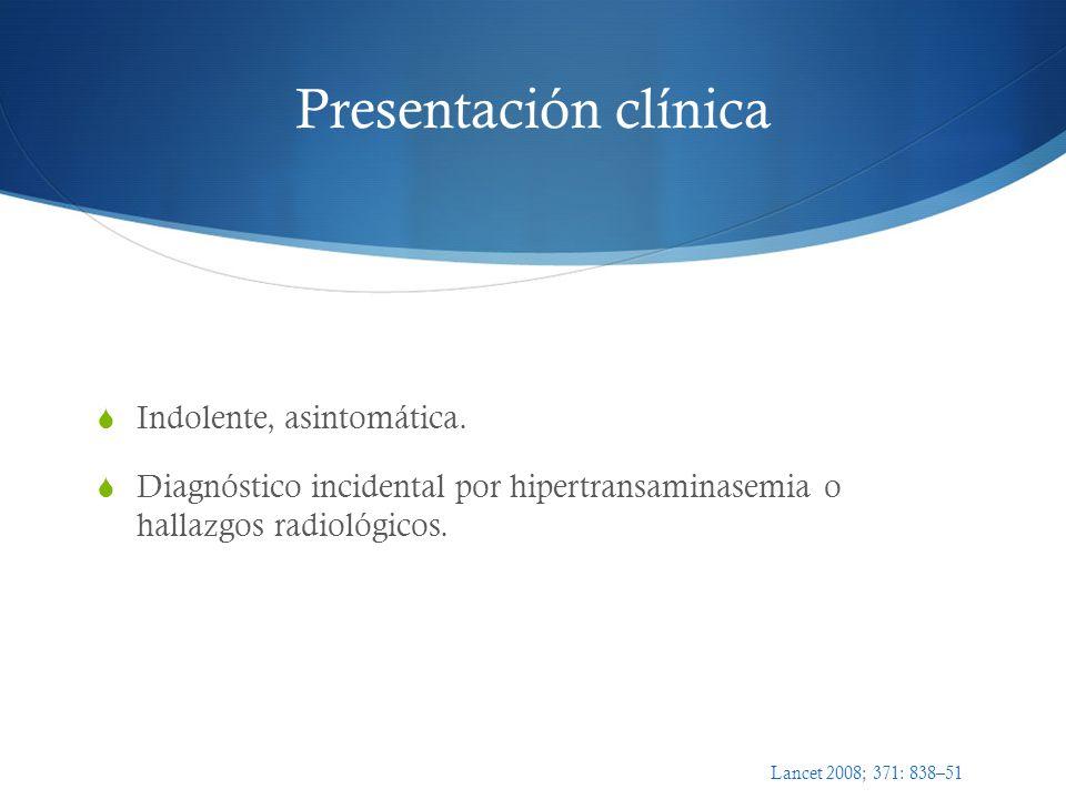 Presentación clínica Indolente, asintomática.