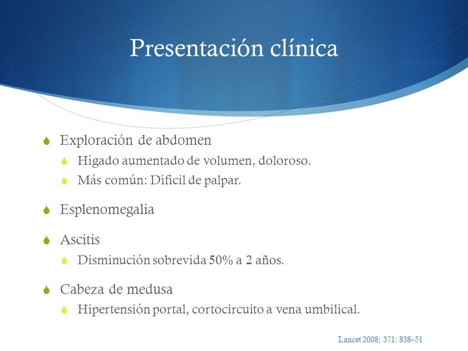 Presentación clínica Exploración de abdomen Esplenomegalia Ascitis