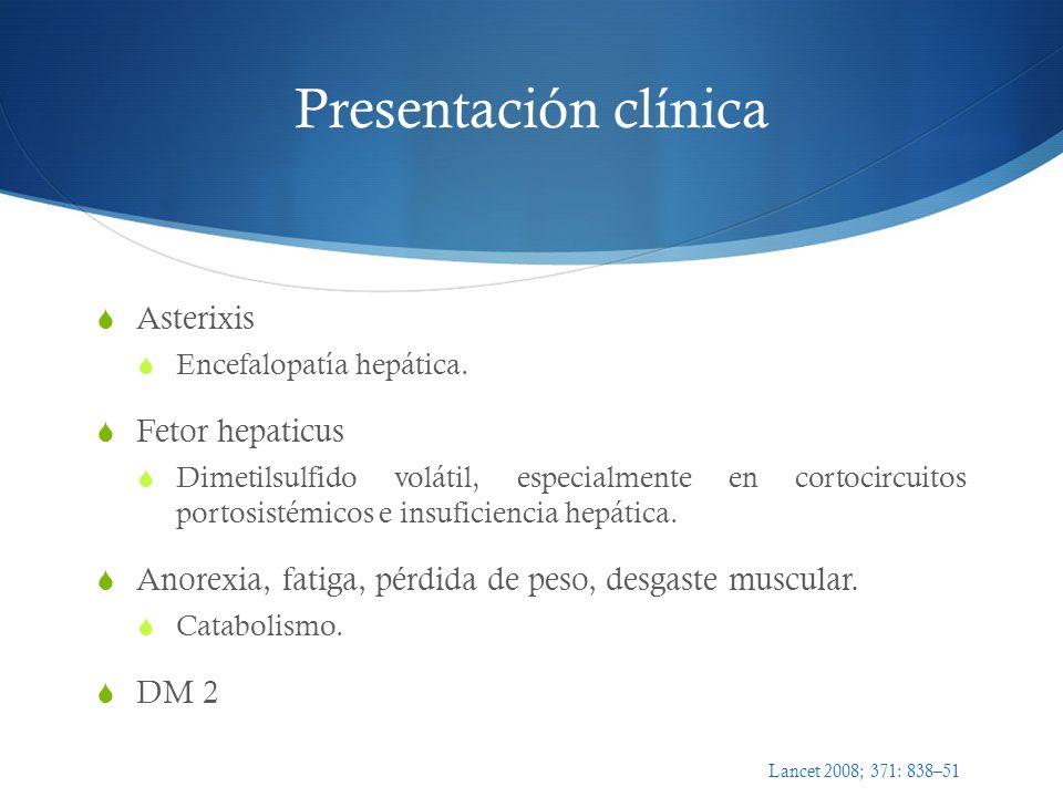 Presentación clínica Asterixis Fetor hepaticus