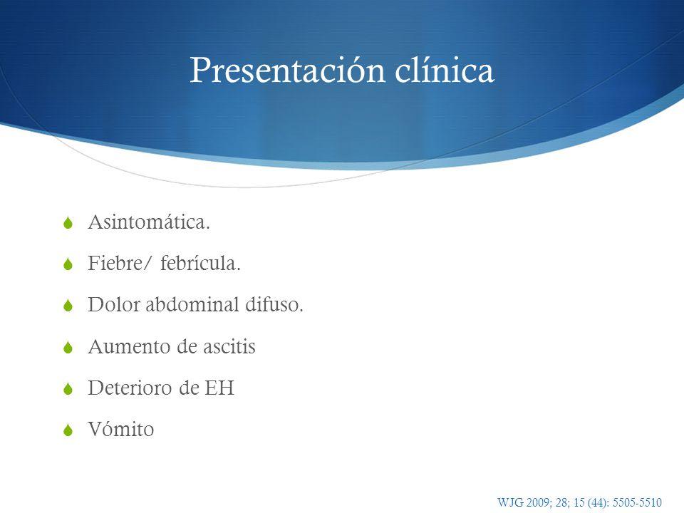 Presentación clínica Asintomática. Fiebre/ febrícula.