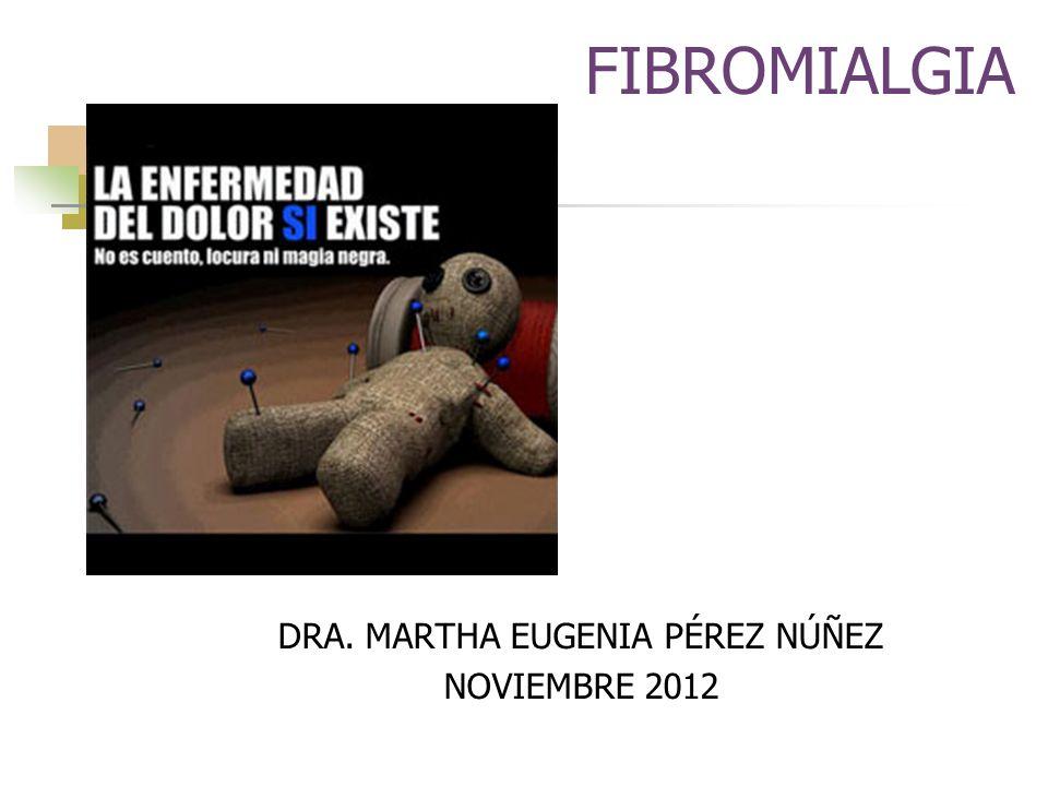 DRA. MARTHA EUGENIA PÉREZ NÚÑEZ NOVIEMBRE 2012
